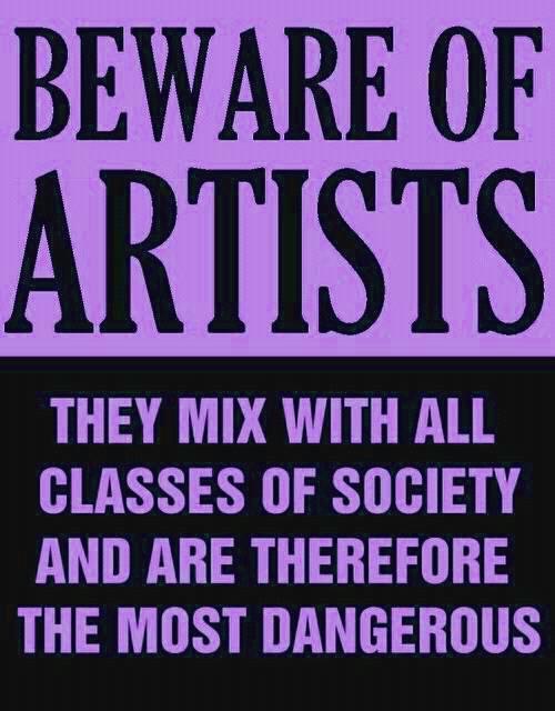 Beware of Artists